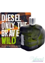 Diesel Only The Brave Wild EDT 75ml για άνδρες Men's Fragrances