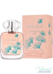 Escada Celebrate Life EDP 50ml για γυναίκες Γυναικεία αρώματα