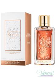 Lancome Maison Lancome Parfait De Roses EDP 100ml για άνδρες και Γυναικες Unisex αρώματα