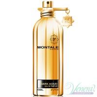 Montale Dark Aoud EDP 100ml για άνδρες και Γυναικες ασυσκεύαστo Unisex Аρώματα χωρίς συσκευασία