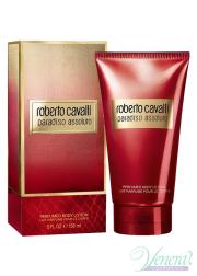 Roberto Cavalli Paradiso Assoluto Body Lotion 150ml για γυναίκες Γυναικεία προϊόντα για πρόσωπο και σώμα