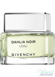 Givenchy Dahlia Noir L'Eau EDT 90ml για γυναίκες ασυσκεύαστo Προϊόντα χωρίς συσκευασία