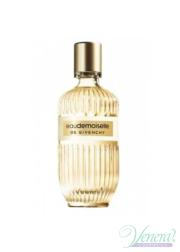 Givenchy Eaudemoiselle EDT 100ml για γυναίκες ασυσκεύαστo  Προϊόντα χωρίς συσκευασία
